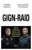 GIGN-RAID - Deux patrons face aux nouvelles menaces