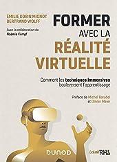 Former avec la réalite virtuelle - Comment les techniques immersives bouleversent l'apprentissage d'Emilie Gobin Mignot