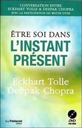 Etre soi dans l'instant présent + DVD de Deepak Chopra