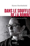 Dans le souffle de la bombe - Le combat poignant d'une rescapée des attentats de Bruxelles