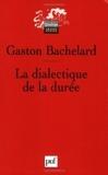 La dialectique de la durée de Gaston Bachelard (10 avril 2006) Broché - 10/04/2006