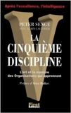 La Cinquième Discipline. L'Art et la manière des organisations qui apprennent de Peter Senge ( 27 novembre 1992 ) - 27/11/1992