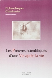 Les Preuves scientifiques d'une Vie après la vie de Jean-Jacques Charbonier