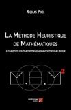 La Méthode Heuristique de Mathématiques - Enseigner les mathématiques autrement à l'école - Les Editions du Net - 29/05/2018