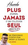 Plus jamais seul - Journal d'un collégien harcelé