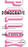 Démocratie - Histoire politique d'un mot aux Etats-Unis et en France