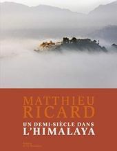 Un demi-siècle dans l'Himalaya de Matthieu Ricard
