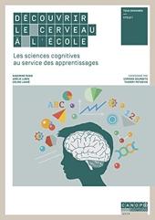 Découvrir le cerveau à l'école - Les sciences cognitives au service des apprentissages de Corinne Sourbets