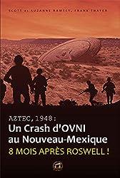 Aztec 1948 - Un crash d'OVNI au nouveau Mexique de SCOTT RAMSEY