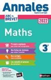 Annales ABC du Brevet 2022 - Maths 3e - Sujets et corrigés + fiches de révisions