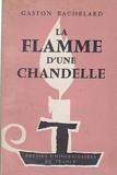 La Flamme D'une Chandelle La Flamme D'une Chandelle - PRESSES UNIVERSITAIRE DE FRANCE