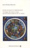 Entre science et nigromance - Astrologie, divination et magie dans l'Occident médiéval (XIIe-Xve siècle)