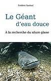 Le Géant d'eau douce - A la recherche du silure glane