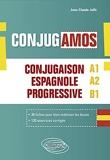 ¡ Conjugamos ! A1 A2 B1 - Conjugaison espagnole progressive avec fiches et exercices corrigés