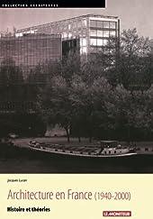 L'Architecture en France (1940-2000) - Histoire et théories de Jacques Lucan