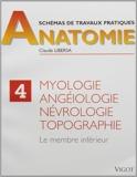 Anatomie myologie 4 membre inferieur - Membre inférieurSchémas de travaux pratiques Tome 4