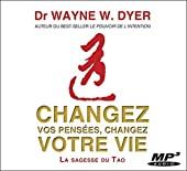 Changez vos pensées, changez votre vie - CD MP3 de Wayne W. Dyer