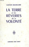 La Terre Et Les Rêveries De La Volonte - Jose Corti