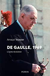 De Gaulle 1969 d'Arnaud TEYSSIER