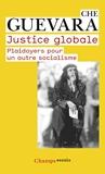 Justice globale - Plaidoyers pour un autre socialisme