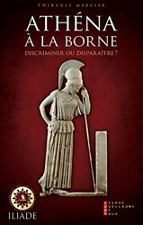 Athéna à la borne - Discriminer ou disparaître ? de Thibault Mercier