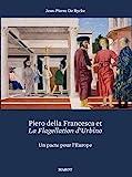 Piero della Francesca et la Flagellation d'Urbino - Un pacte pour l'Europe