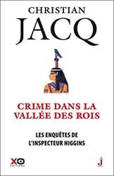 Les Enquêtes De L'inspecteur Higgins Tome 16 - Crime Dans La Vallée Des Rois de Christian Jacq