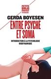 Entre psyché et soma - Introduction à la psychologie biodynamique - Payot - 07/02/2018
