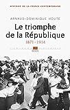 Le Triomphe de la République. (1871-1914) (UNIVERS HISTORI t. 4) - Format Kindle - 17,99 €