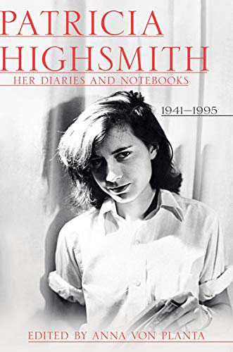 Patricia Highsmith - Her Diaries and Notebooks: 1938-1995