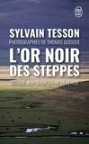 L'or noir des steppes - Voyages aux sources de l'énergie - J'ai lu - 19/06/2019