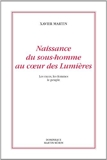 Naissance du sous-homme au coeur des Lumières - Les races, les femmes, le peuple de Xavier Martin (21 mai 2014) Broché - 21/05/2014