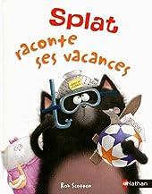Splat raconte ses vacances - Album dès 4 ans de Rob Scotton