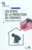 Les écrits de la protection de l'enfance - Evaluer, signaler, informer.