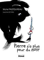 Pierre n'a plus peur du noir de Michel Pastoureau