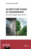 En quête d'une éthique de l'environnement - Entre technologie, valeur et Droit