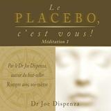 Le placebo, c'est vous ! Méditation 1 - Format Téléchargement Audio - 9,95 €