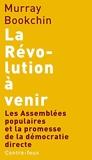 La révolution à venir - Les Assemblées populaires et la promesse de la démocratie directe