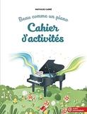 Beau comme un piano - Le cahier d'activités