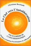 La Clef vers l'Autolibération - Origines psychologiques de 1000 maladies