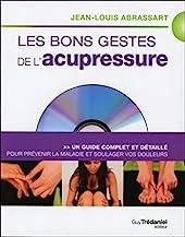 Les bons gestes de l'acupressure de Jean-louis Abrassart