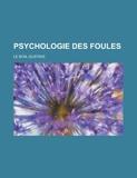 Psychologie Des Foules - Rarebooksclub.com - 16/10/2012