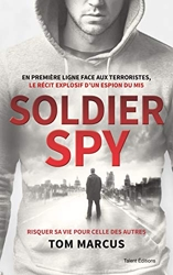 Soldier Spy - Le récit explosif d'un espion du MI5 de Tom Marcus