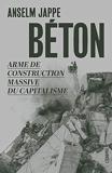 Béton - Arme de construction massive du capitalisme