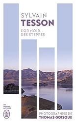 L'or noir des steppes - Voyages aux sources de l'énergie de Sylvain Tesson