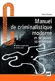 Manuel de criminalistique moderne et de police scientifique - Presses Universitaires de France - PUF - 25/08/2008