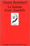 La Flamme d'une chandelle de Gaston Bachelard,Quadrige ( 1 janvier 1996 )