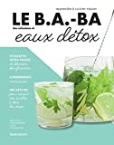 Le B.A.-BA de la cuisine - Eaux détox