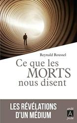 Ce que les morts nous disent de Reynald Roussel