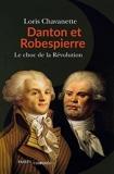 Danton et Robespierre - Le choc de la Révolution